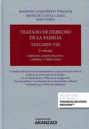 TRATADO DE DERECHO DE LA FAMILIA T.VIII DERECHO ADMINISTRATIVO, LABORAL Y TRIBUTARIO