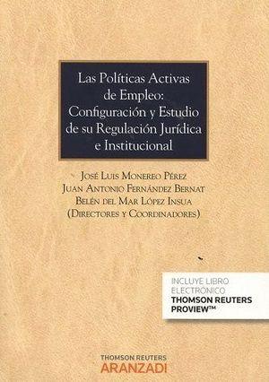 LAS POLÍTICAS ACTIVAS DE EMPLEO: CONFIGURACIÓN Y ESTUDIO DE SU REGULACIÓN JURÍDICA E INSTITUCIONAL