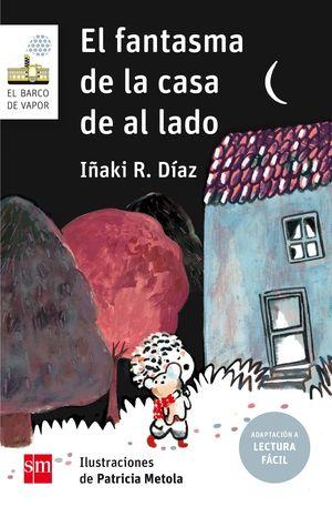 EL FANTASMA DE LA CASA DE AL LADO (ADAPTACIÓN A LECTURA FÁCIL)