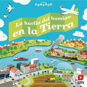 LA HUELLA DEL HOMBRE EN LA TIERRA - MUNDO ANIMADO