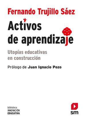 ACTIVOS DE APRENDIZAJE. UTOPIAS EDUCATIVA