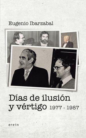 DÍAS DE ILUSIÓN Y VÉRTIGO 1977-1987