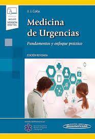 MEDICINA DE URGENCIAS. FUNDAMENTOS Y ENFOQUE PRÁCTICO