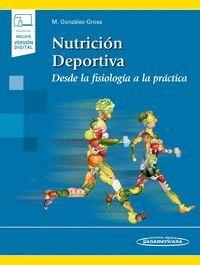 NUTRICION DEPORTIVA: DESDE LA FISIOLOGIA A LA PRACTICA
