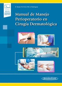MANUAL DE MANEJO PERIOPERATORIO EN CIRUGIA DERMATOLOGICA (INCLUYE VERSION DIGITAL