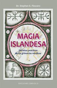 MAGIA ISLANDESA. SECRETOS PRÁCTICOS DE LOS GRIMORIOS NÓRDICOS