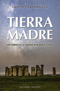 TIERRA MADRE. RETORNO A LA SABIDURÍA ANCESTRAL
