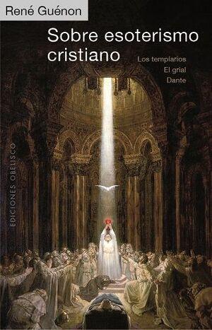 SOBRE ESOTERISMO CRISTIANO