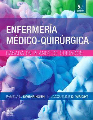 ENFERMERÍA MÉDICO-QUIRÚRGICA BASADA EN PLANES DE CUIDADO (5ª ED.)