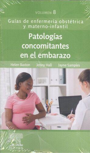PATOLOGÍS CONCOMITANTES EN EL EMBARAZO. VOLUMEN 8