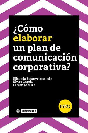 COMO ELABORAR UN PLAN DE COMUNICACION CORPORATIVA?