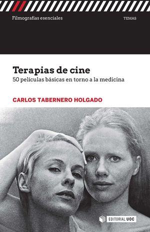 TERAPIAS DE CINE. 50 PELICULAS BASICAS ENTORNO A LA MEDICINA