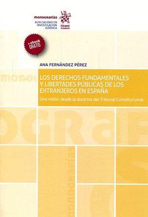 LOS DERECHOS FUNDAMENTALES Y LIBERTADES PÚBLICAS DE LOS EXTRANJEROS EN ESPAÑA