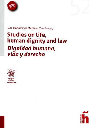DIGNIDAD HUMANA, VIDA Y DERECHO / STUDIES ON LIFE, HUMAN DIGNITY AND LAW