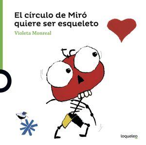 EL CIRCULO DE MIRO QUIERE SER ESQUELETO. ARTE TRAVIESO 3