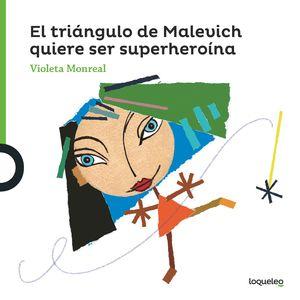 EL TRIÁNGULO DE MALEVICH QUIERE SER SUPERHEROÍNA. ARTE TRAVIESO