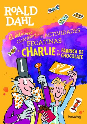 CHARLIE Y FABRICA CHOCO. CUADERNO DE ACTIVIDADES Y PEGATINAS