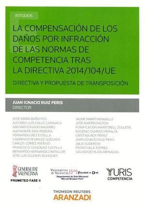 COMPENSACION DE LOS DAÑOS POR INFRACCION DE LAS NORMAS DE COMPENTECIA TRAS LA DIRECTIVA 2014/104/UE