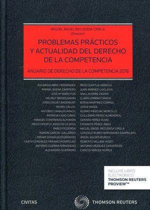 PROBLEMAS PRACTICOS Y ACTUALIDAD DEL DERECHO DE LA COMPETENCIA