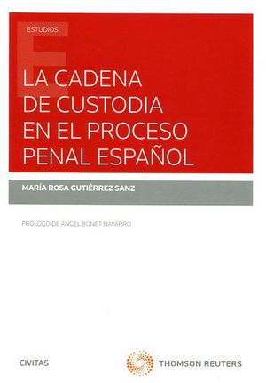 LA CADENA DE CUSTODIA EN EL PROCESO PENAL ESPAÑOL