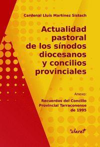 ACTUALIDAD PASTORAL DE LOS SINODOS DIOCESANOS Y CONCILIOS PROVINCIALES