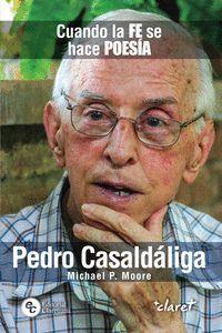 PEDRO CASALDALIGA CUANDO LA FE SE HACE POESIA