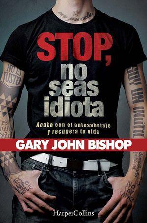 STOP, NO SEAS IDIOTA
