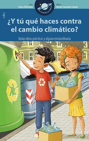 Y T� QU� HACES CONTRA EL CAMBIO CLIM�TICO?
