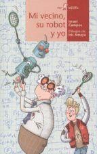 MI VECINO, SU ROBOT Y YO