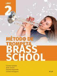METODO DE TROMPETA. BRASS SCHOOL. LIBRO 2
