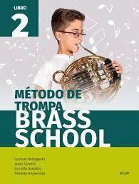 METODO DE TROMPA. BRASS SCHOOL. LIBRO 2