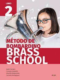 METODO DE BOMBARDINO. BRASS SCHOOL LIBRO 2