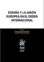 ESPAÑA Y LA UNIÓN EUROPEA EN EL ORDEN INTERNACIONAL