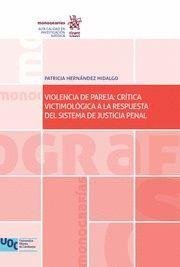 VIOLENCIA DE PAREJA: CRÍTICA VICTIMOLÓGICA A LA RESPUESTA DEL SISTEMA DE JUSTICIAL PENAL