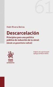 DESCARCELACION. PRNCIPIOS PARA UNA POLITICA PUBLICA DE REDUCCION DE LA CARCEL
