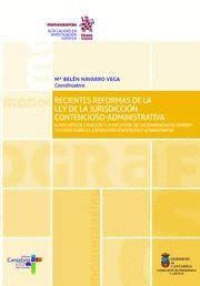 RECIENTES REFORMAS DE LA LEY DE LA JURISDICCION CONTENCIOSO-ADMINISTRATIVA