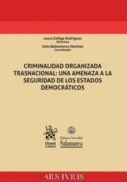 CRIMINALIDAD ORGANIZADA TRASNACIONAL: UNA AMENAZA A LA SEGURIDAD DE LOS ESTADOS DEMOCRÁTICOS