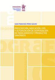 PRESCRIPCIÓN, INDICACIÓN, USO Y AUTORIZACIÓN DE DISPENSACIÓN DE MEDICAMENTOS Y PRODUCTOS SANITARIOS