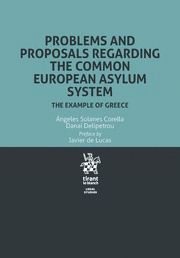 PROBLEMS AND PROPOSALS REGARDING THE COMMON EUROPEAN ASYLUM SYSTEM