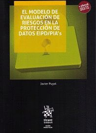 EL MODELO DE EVALUACIÓN DE RIESGOS EN LA PROTECCIÓN DE DATOS EIPD/PIA'S