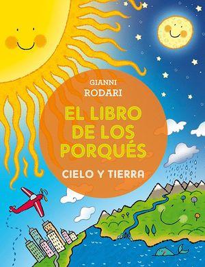 LIBRO DE LOS PORQUES. CIELO Y TIERRA