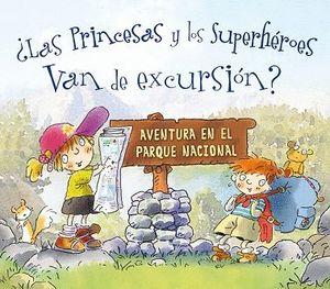 LAS PRINCESAS Y LOS SUPERHÉROES VAN DE EXCURSIÓN?