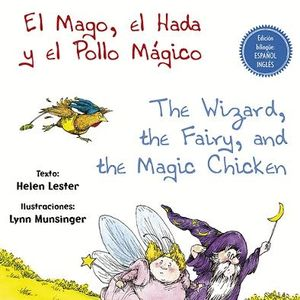EL MAGO, EL HADA Y EL POLLO MÁGICO/THE WIZARD, THE FAIRY, AND THE MAGIC CHIKEN