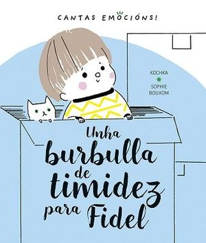 BURBULLA DE TIMIDEZ PARA FIDEL, UNHA