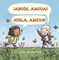 ADIOS, AMIGA! HOLA, AMIGO!