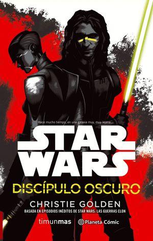 STAR WARS. DISCÍPULO OSCURO
