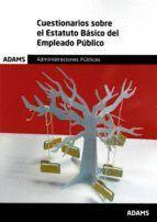 CUESTIONARIOS SOBRE EL ESTATUTO BASICO DEL EMPLEADO PUBLICO