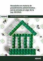 NOVEDADES EN MATERIA DE PROCEDIMIENTO ADMINISTRATIVO CON LA ENTRADA EN VIGOR DE LA LEY 13/2015