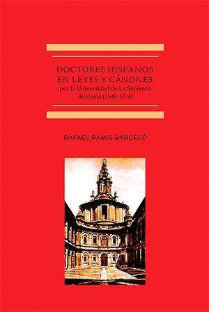 DOCTORES HISPANOS EN LEYES Y CANONES POR LA UNIVERSIDAD DE LA SAPIENZA DE ROMA (1549-1774)