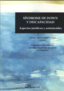 SÍMDROME DE DOWN Y DISCAPACIDAD: ASPECTOS JURÍDICOS Y ASISTENCIALES
